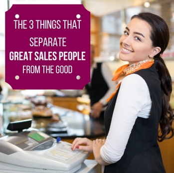 The 3 things that Separate GREAT Sales People from the Good